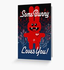 SOME BUNNY LOVES YOU! Greeting Card
