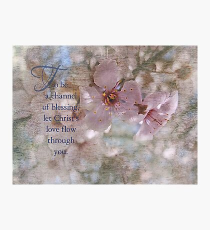 A channel of blessing-inspirational Photographic Print
