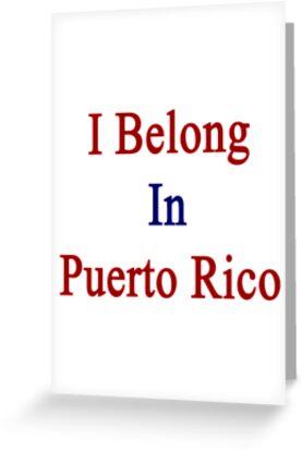 I Belong In Puerto Rico by supernova23