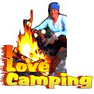 I Love Camping by Mental Itch