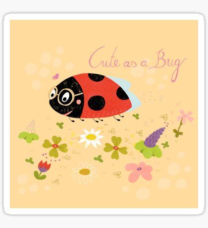 Cute As A Bug Sticker