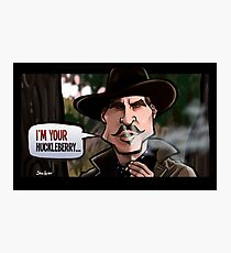 I'm Your Huckleberry (Tombstone) Photographic Print