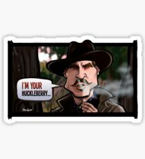 I'm Your Huckleberry (Tombstone) Sticker