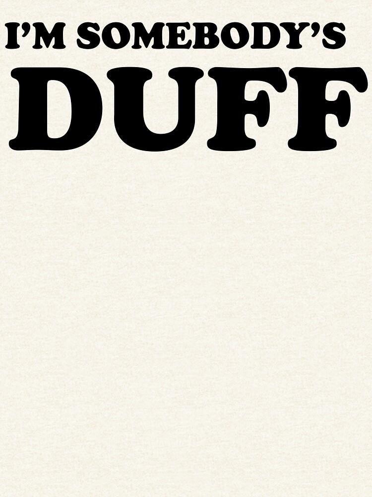 i'm somebody's DUFF  by mysooma