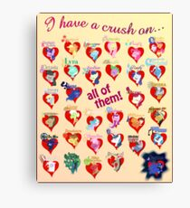 I have a crush on... all of them! - 3 Canvas Print