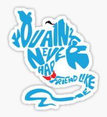 Friend Like Me Sticker