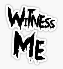 Witness Me Sticker