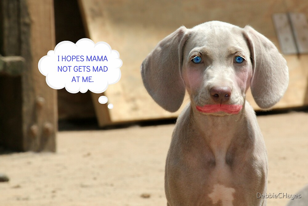 I Hopes Mama Not Gets Mad by DebbieCHayes