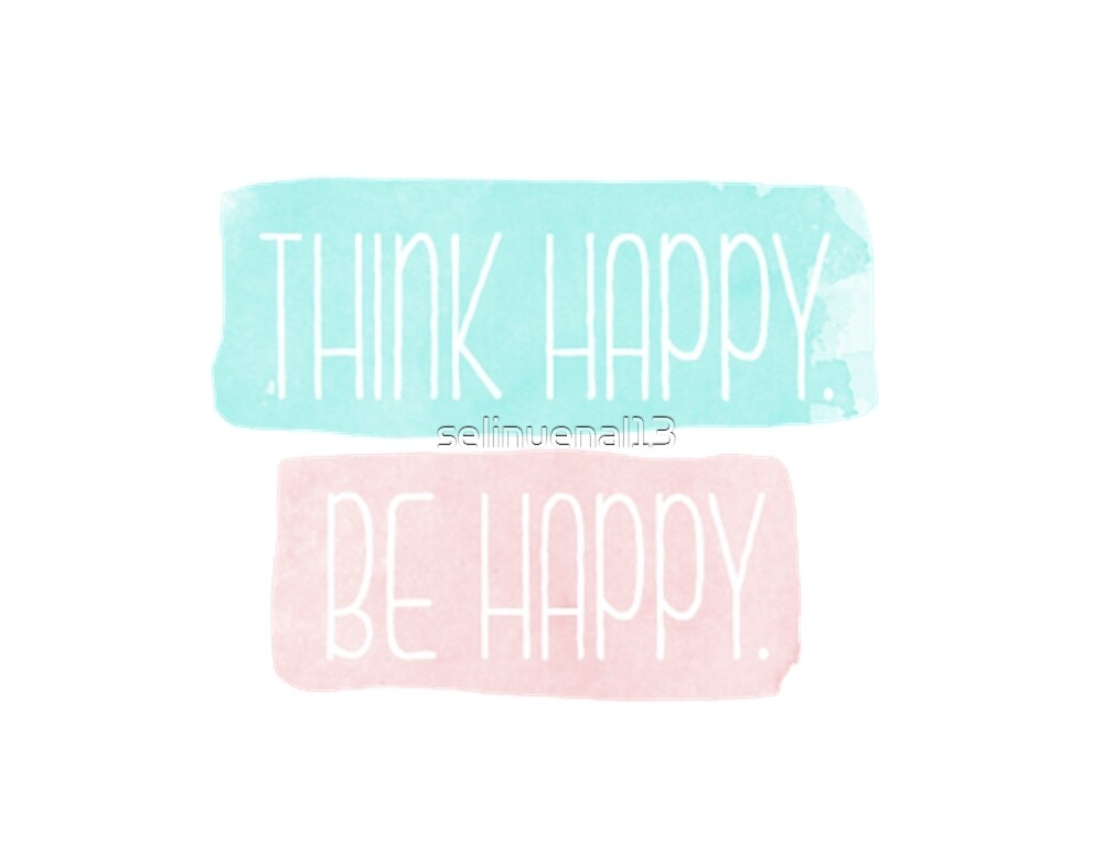 Happy Tumblr Think Happy Thoughts T...