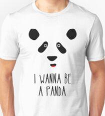 I Wanna Be A Panda! Unisex T-Shirt