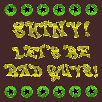 Let's Be Bad Guys! by JBonnetteArt