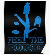 Feel The Force Poster