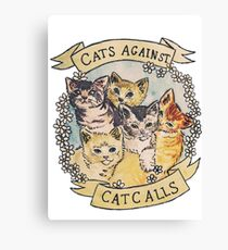 Cats Against Cat Calls Canvas Print