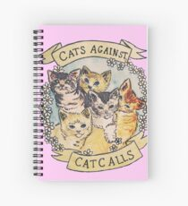 Cats Against Cat Calls Spiral Notebook