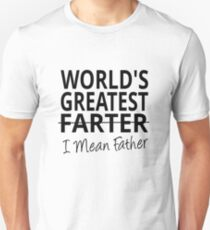 World's Greatest Farter I Mean Father Unisex T-Shirt