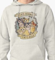 Cats Against Cat Calls Pullover Hoodie