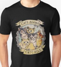 Cats Against Cat Calls T-Shirt