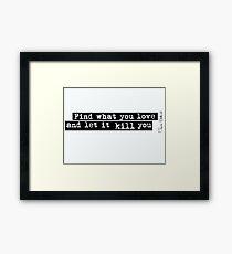 Bukowski quote Framed Print