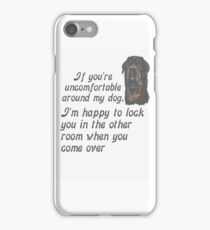 If You Are Uncomfortable Around My Dog iPhone Case/Skin