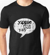 Yippie Kai Yay | Black Tee T-Shirt