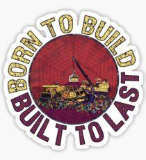 Born to Build  Sticker