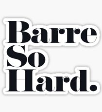 Barre So Hard Sticker