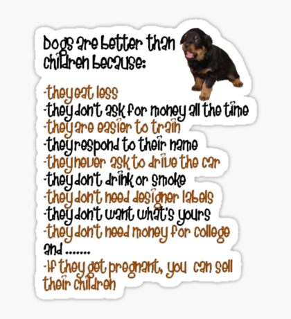 Dogs Are Better Than Children Sticker