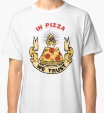 In Pizza We Trust Classic T-Shirt