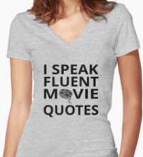 I Speak Fluent Movie Quotes Women's Fitted V-Neck T-Shirt