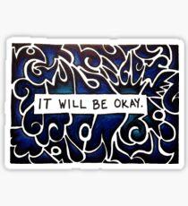 It Will Be Okay (blue) Sticker