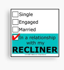 In A Relationship With My Recliner Canvas Print