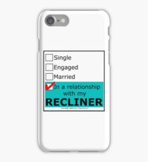 In A Relationship With My Recliner iPhone Case/Skin