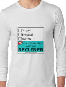 In A Relationship With My Recliner Long Sleeve T-Shirt