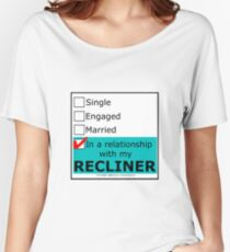 In A Relationship With My Recliner Women's Relaxed Fit T-Shirt