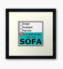 In A Relationship With My Sofa Framed Print