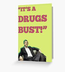 It's a Drugs Bust! Greeting Card