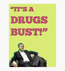 It's a Drugs Bust! Photographic Print