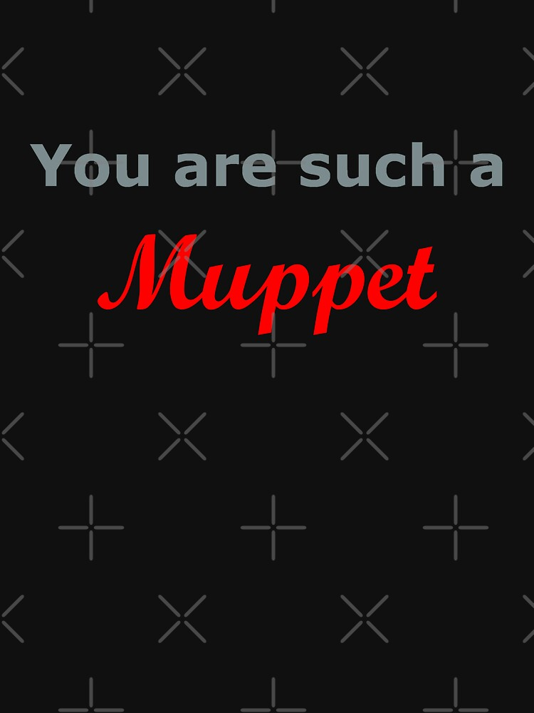 You are such a Muppet..... by bubbleblue