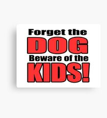 Beware of the Kids! Canvas Print