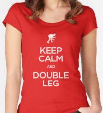 Keep Calm and Double Leg (Wrestling) Women's Fitted Scoop T-Shirt