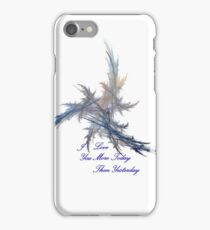 I LOVE YOU MORE TODAY THEN YESTERDAY iPhone Case/Skin