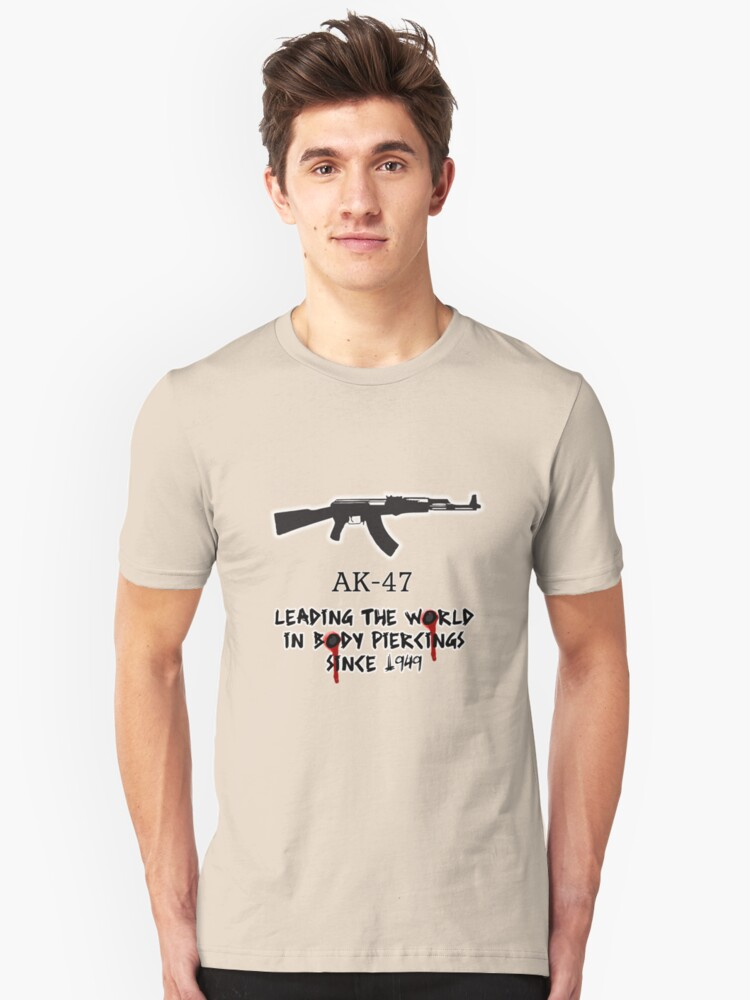 AK-47 Leading the World in Body Piercings Unisex T-Shirt Front