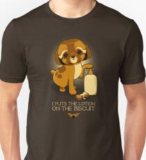 I Puts the Lotion on the Biscuit T-Shirt