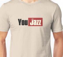 You jazz Unisex T-Shirt