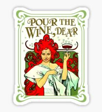 POUR THE WINE, DEAR Sticker