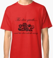 The Dice Giveth Classic T-Shirt