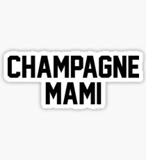 Champagne Mami Sticker