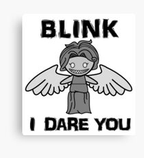 BLINK, I DARE YOU Canvas Print