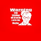 erwin schrodinger warning by aaronnaps