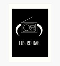 FUS RO DAB! Art Print